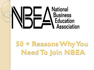 50 + Reasons Why You  Need To Join NBEA