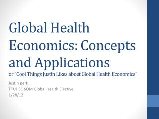 Justin Berk TTUHSC SOM Global Health Elective 1/28/12
