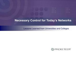 Necessary Control for Today's Networks