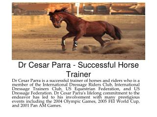 Dr Cesar Parra - Successful Horse Trainer