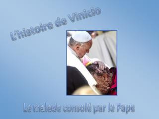 Il y a quelques jours, le Pape François a embrassé cet homme
