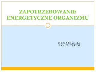 ZAPOTRZEBOWANIE ENERGETYCZNE ORGANIZMU