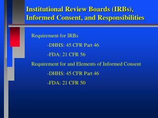 Institutional Review Boards (IRBs), Informed Consent, and Responsibilities