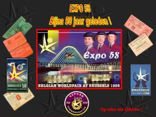 EXPO 58 Bijna 50 jaar geleden !