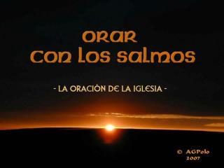 Sólo en Dios descansa mi alma, porque de El viene mi salvación; sólo El es mi roca y mi salvación,