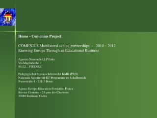 Home - Comenius Project  COMENIUS Multilateral school partnerships  -   2010 � 2012