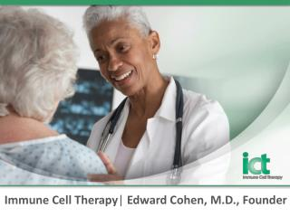 Immune Cell Therapy |  Edward Cohen, M.D., Founder
