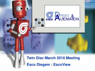 Twin Disc March 2010 Meeting  Esco Diegem  :  EscoView
