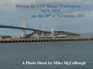 Moving the USS Mount Washington      AOT-5076                     on  the 18 th  of November, 2013