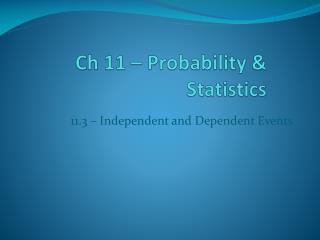 Ch 11 – Probability & Statistics