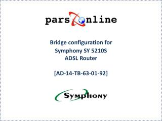 Bridge configuration for Symphony  SY 5210S ADSL Router