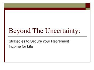 Beyond The Uncertainty:
