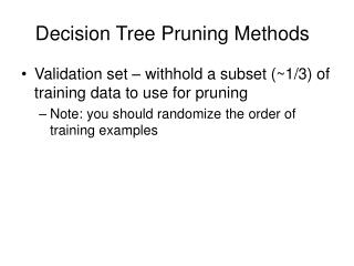 Decision Tree Pruning Methods