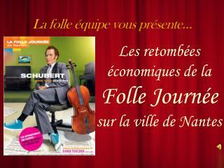 Les retombées économiques de  la  Folle  Journée  sur  la ville de Nantes