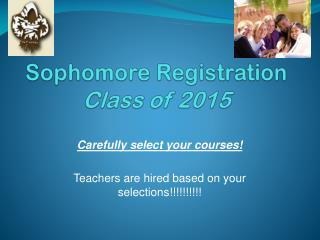 Sophomore Registration Class of 2015