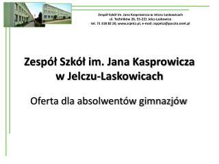 Zespół Szkół im. Jana Kasprowicza w Jelczu-Laskowicach