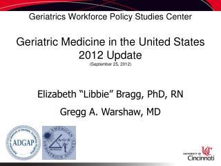 """Elizabeth """"Libbie"""" Bragg, PhD, RN Gregg A. Warshaw, MD"""