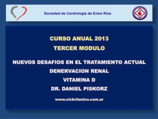 CURSO ANUAL 2013 TERCER MODULO NUEVOS DESAFIOS EN EL TRATAMIENTO ACTUAL DENERVACION RENAL