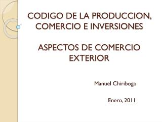 CODIGO DE LA PRODUCCION, COMERCIO E INVERSIONES ASPECTOS DE COMERCIO EXTERIOR