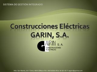 Construcciones Eléctricas GARIN, S.A.