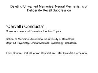 Deleting Unwanted Memories: Neural Mechanisms of Deliberate Recall Suppression