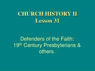 Defenders of the Faith: 19 th  Century Presbyterians & others.