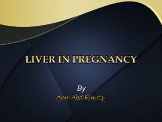 INTRAHEPATIC CHOLESTASIS OF PREGNANCY