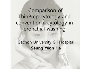 Comparison of  ThinPrep  cytology and conventional cytology in bronchial washing