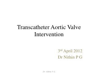 Transcatheter Aortic Valve Intervention