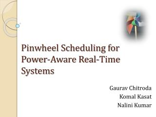 Pinwheel Scheduling for Power-Aware Real-Time Systems