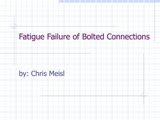 Fatigue Failure of Bolted Connections