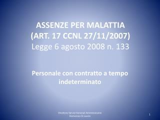 ASSENZE PER MALATTIA (ART. 17 CCNL 27/11/2007) Legge 6 agosto 2008 n. 133