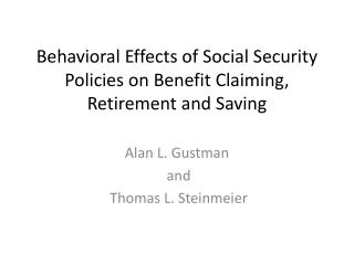 Behavioral Effects of Social Security Policies on Benefit Claiming, Retirement and Saving