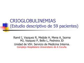 CRIOGLOBULINEMIAS (Estudio descriptivo de 59 pacientes)