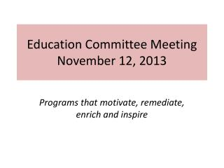 Education Committee Meeting November 12, 2013