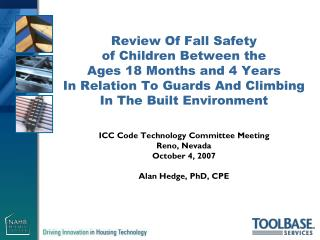 ICC Code Technology Committee Meeting Reno, Nevada October 4, 2007 Alan Hedge, PhD, CPE