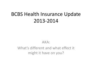 BCBS Health Insurance Update 2013-2014