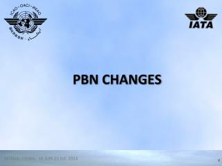 PBN  CHANGES