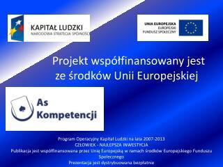 Projekt współfinansowany jest  ze środków Unii Europejskiej