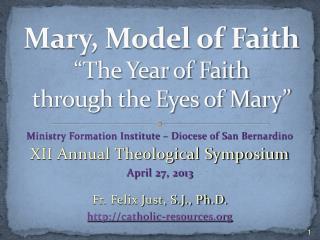 """Mary, Model of Faith """"The Year of Faith  through the Eyes of Mary"""""""
