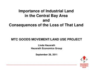 Importance of Industrial Land in the Central Bay Area and Consequences of the Loss of That Land