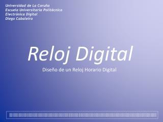 Universidad de La Coruña Escuela Universitaria Politécnica Electrónica Digital Diego  Cabaleiro
