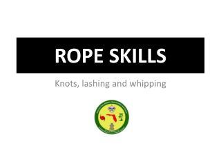 ROPE SKILLS