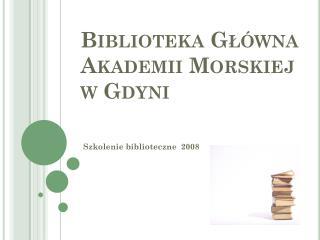 Biblioteka G?�wna Akademii Morskiej  w Gdyni