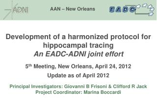 Development of a harmonized protocol for hippocampal tracing  An EADC-ADNI joint effort
