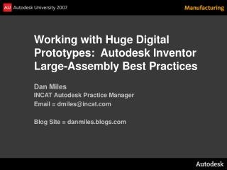 Working with Huge Digital Prototypes:  Autodesk Inventor Large-Assembly Best Practices