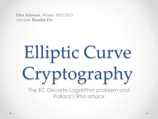Elliptic Curve Cryptography