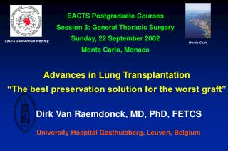 "Advances in Lung Transplantation ""The best preservation solution for the worst graft"""