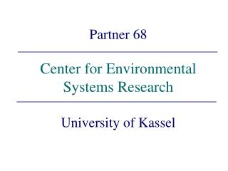 Partner 68 Center for Environmental Systems Research University of Kassel