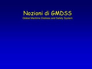 Nozioni di GMDSS Global Maritime Distress and Safety System
